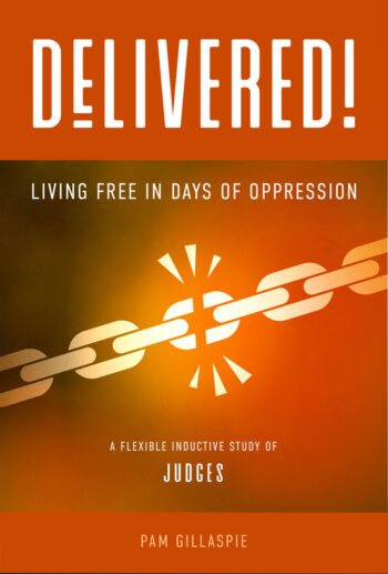 Delivered: Living Free in Days of Oppression, by Pam Gillaspie